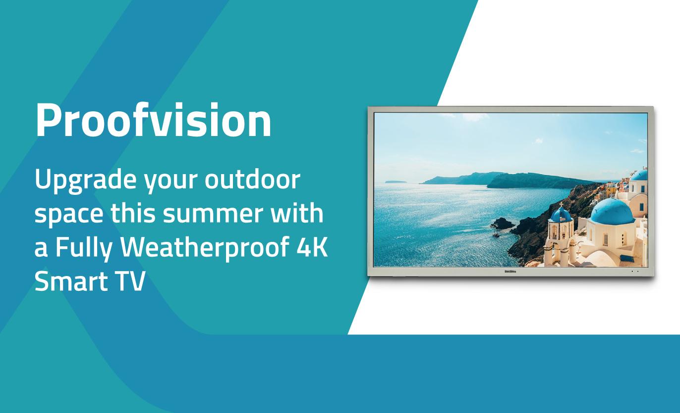 Outdoor Waterproof 4K Smart TV from ProofVision